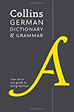 Collins German Dictionary and Grammar: 112,000 translations plus grammar tips