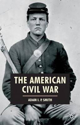 By Adam I P Smith ( Author ) [ American Civil War American History in Depth By Apr-2007 Hardcover