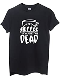 Rock Paper Sisters Unisex Slogan T-Shirt: I Need A Coffee Strong Enough to Wake The Dead