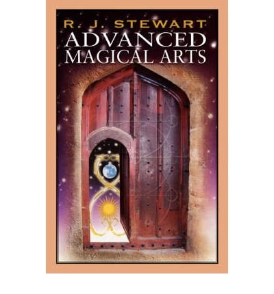 [(Advanced Magical Arts)] [Author: R J Stewart] published on (May, 2007)