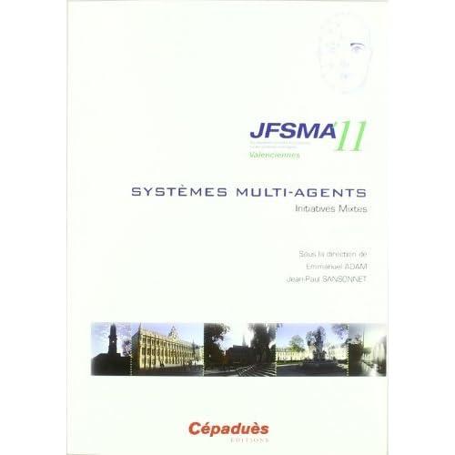 JFSMA'11 - Dix-neuvièmes journées francophones sur les systèmes multi-agents - Valenciennes 17-19 octobre 2011 de Collectif (4 octobre 2011) Broché