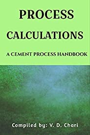 PROCESS CALCULATIONS: A CEMENT PROCESS HANDBOOK
