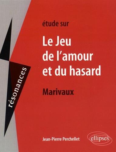 Étude sur le Jeu de l'Amour et du Hasard Marivaux
