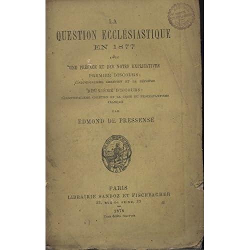 La question ecclésiastique en 1877 avec une préface et des notes explicatives (Religion, Protestantisme) 1878.