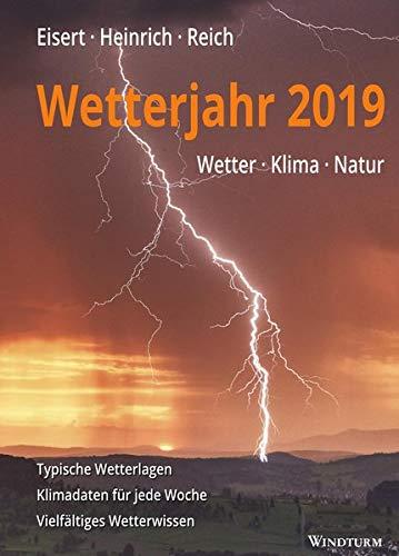 Wetterjahr 2019: Wetter - Klima - Natur (Wetter-aufzeichnungen)