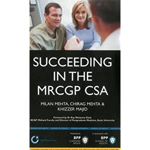Succeeding in the MRCGP CSA: Common scenarios and revision notes for the Clinical Skills Assessment (BPP Learning Media) (MediPass Series)