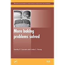 More Baking Problems Solved (Woodhead Publishing Series in Food Science, Technology and Nutrition)
