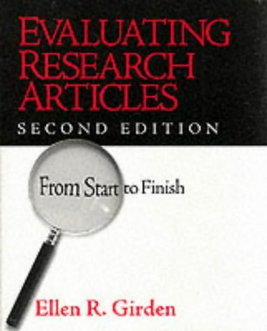Evaluating Research Articles from Start to Finish by Dr. Ellen R. Girden (2001-08-12)