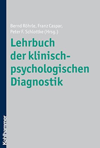 Lehrbuch der klinisch-psychologischen Diagnostik (German Edition) eBook: Bernd Röhrle, Franz Caspar, Peter F. Schlottke