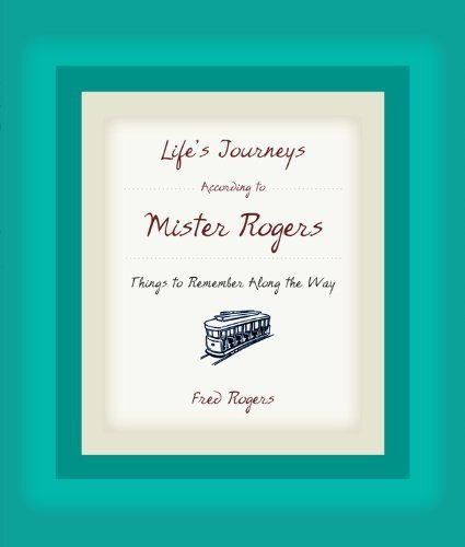 Life's Journeys According to Mister Rogers: Things to Remember Along the Way by Fred Rogers (2005-04-27)