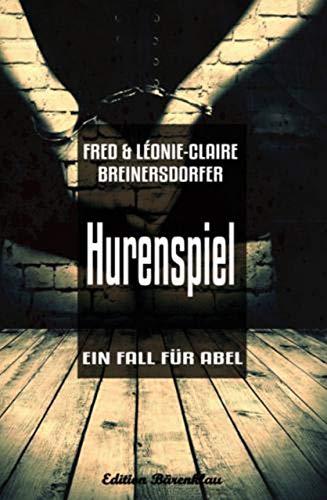 Ein Fall für Abel - Hurenspiel (German Edition) par Fred Breinersdorfer