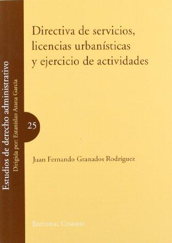 Directiva de servicios, licencias urbanisticas y ejercicio (Derecho Administrativo)
