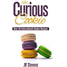 The Curious Cookie: Over 50 International Cookie Recipes (English Edition)