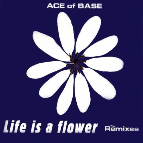 Life Is a Flower (Remastered)