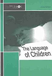 [The Language of Children] (By: Julia Gillen) [published: July, 2003]