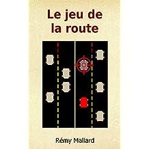 Le jeu de la route (Manège t. 6)