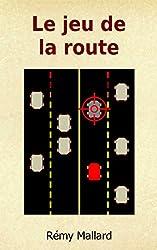 Le jeu de la route (Manège t. 12)