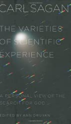 The Varieties of Scientific Experience: A Personal View of the Search for God by Carl Sagan (2006-11-02)