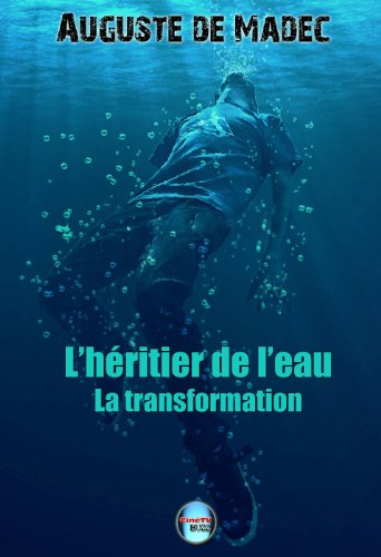 L'Héritier de l'Eau - Tome 1 : La Transformation (French Edition)