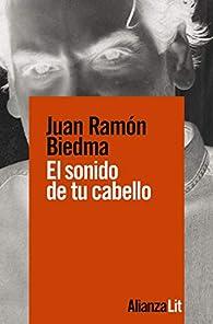 El sonido de tu cabello par  Juan Ramón Biedma