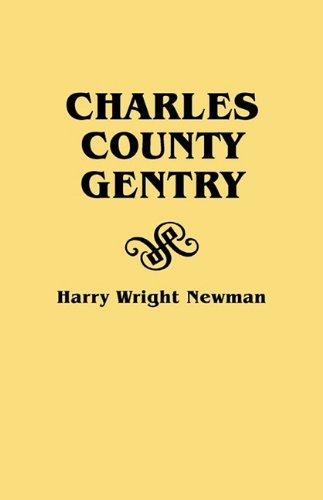 Charles County Gentry by Harry Wright Newman (2010-03-09)