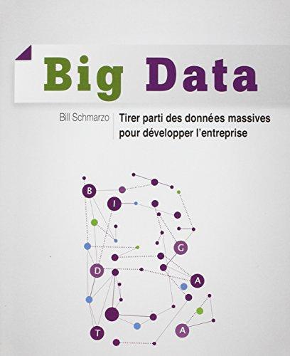 Big Data - Tirer parti des données massives pour développer l'entreprise par Bill Schmarzo