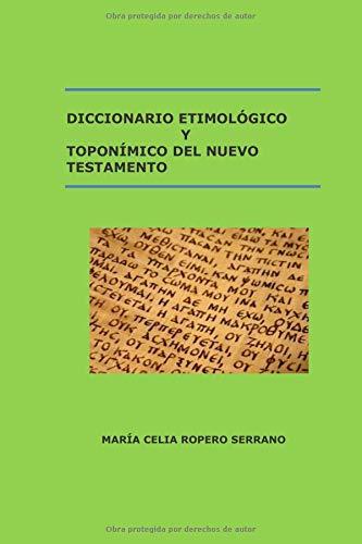 DICCIONARIO ETIMOLÓGICO Y TOPONÍMICO DEL NUEVO TESTAMENTO