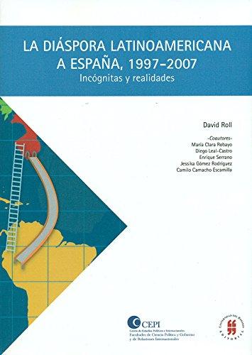 La diáspora latinoamericana a España 1997 2007: Incógnitas y realidades (Colección Textos de Jurisprudencia) por Various authors