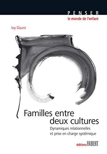 Familles entre deux cultures. Dynamiques relationnelles et prise en charge systémique