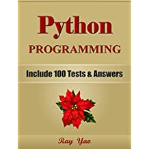 PYTHON: Python Programming, Learn Coding Fast! (With 100 Tests & Answers for Interview) Crash Course, A Quick Start Tutorial Book with Hands-On Projects. ... Ultimate Beginner's Guide! (English Edition)