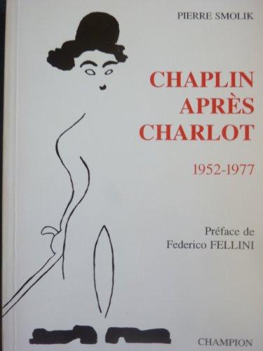 Chaplin aprs Charlot 1952-1977