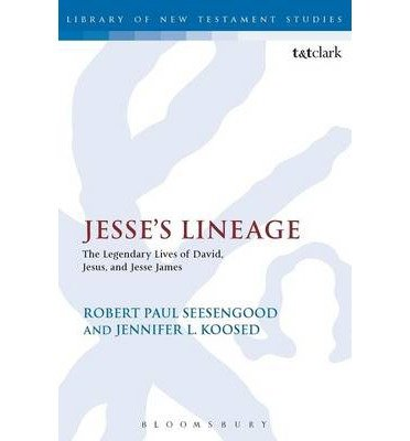 [(Jesse's Lineage: The Legendary Lives of David, Jesus, and Jesse James)] [Author: Jennifer L. Koosed] published on (October, 2014)