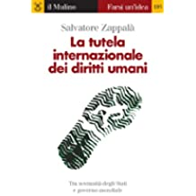 La tutela internazionale dei diritti umani (Farsi unidea Vol. 195)