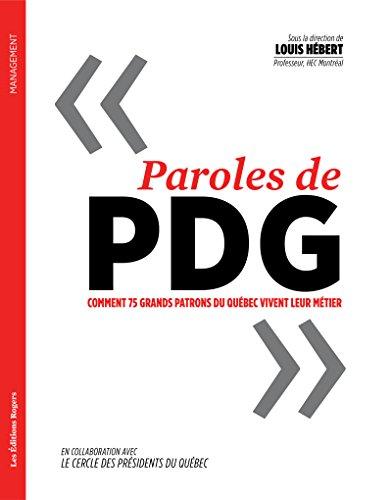 Livres gratuits Paroles de PDG: Comment 75 grands patrons du Québec vivent leur métier (Management) pdf ebook