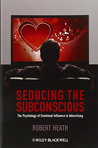 Seducing the Subconscious: The Psychology of Emotional Influence in Advertising by Robert Heath (23-Mar-2012) Hardcover