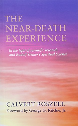 The Near-Death Experience: In the Light of Scientific Research and Rudolf Steiner's Spiritual Science