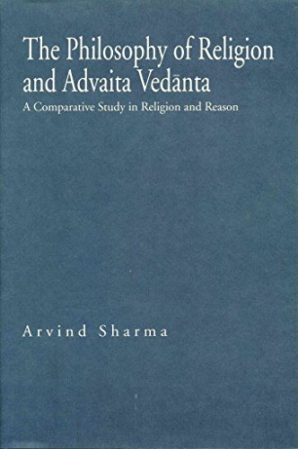 [(The Philosophy of Religion and Advaita Vedanta : A Comparative Study in Religion and Reason)] [By (author) Arvind Sharma] published on (June, 2008) par Arvind Sharma