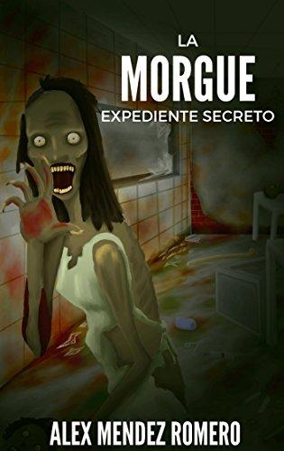 Portada del libro La Morgue - Expediente Secreto: Escalofriante historia de terror