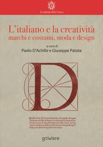 L'italiano e la creatività: marchi e costumi, moda e design (La lingua italiana nel mondo)