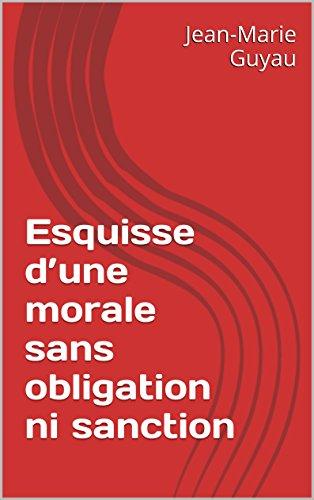 esquisse-dune-morale-sans-obligation-ni-sanction