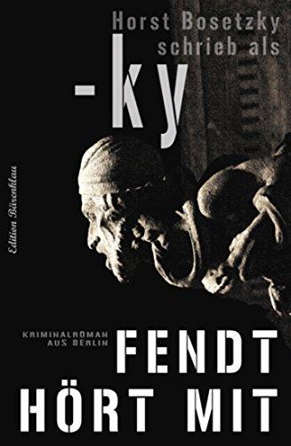 Fendt hört mit: Cassiopeiapress Berlin Krimi (German Edition)