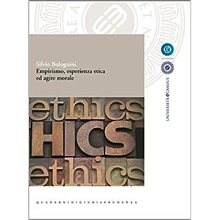 Empirismo, esperienza etica ed agire morale (Collana eCampus) (Italian Edition)