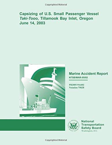 Marine Accident Report: Capsizing of U.S. Small Passenger Vessel Taki-Tooo, Tillamook Bay Inlet, Oregon June 14, 2003 Tillamook Bay