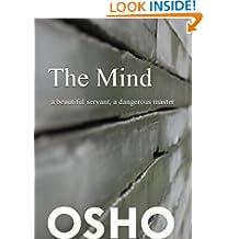 The Mind: a beautiful servant, a dangerous master (OSHO Singles)