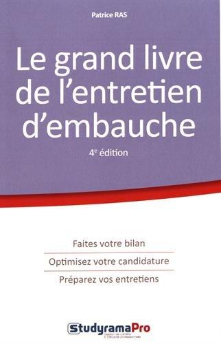 Le grand livre de l'entretien d'embauche / Patrice Ras.- Levallois-Perret : StudyramaPro , impr. 2017