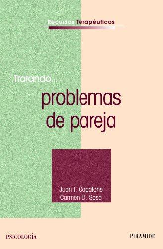 Tratando... problemas de pareja (Recursos Terapéuticos) por Juan I. Capafons Bonet