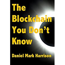 The Blockchain You Don't Know (English Edition)