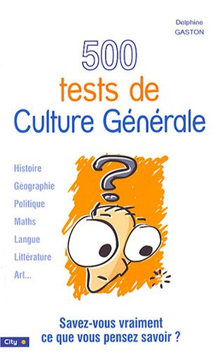 500 Tests de Culture Générale