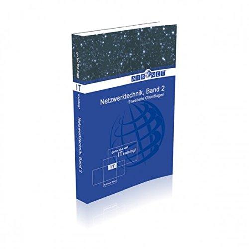 Netzwerktechnik, Band 2: Erweiterte Grundlagen -