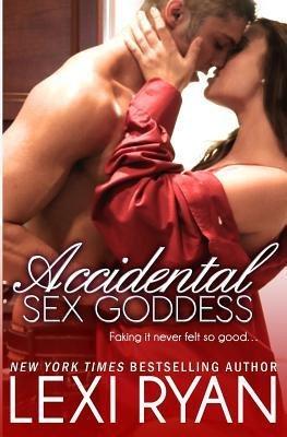 [ ACCIDENTAL SEX GODDESS ] Ryan, Lexi (AUTHOR ) Jan-09-2012 Paperback